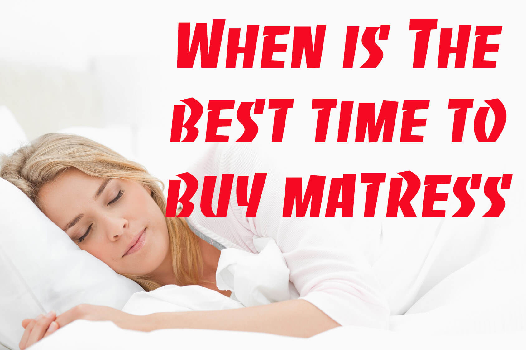 when is the best time to buy mattress in 2018 community counts