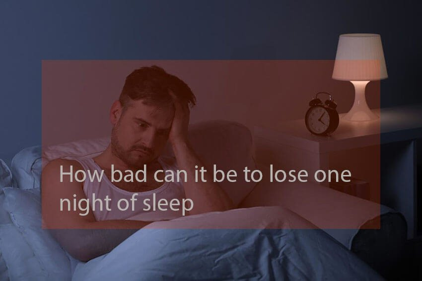 How bad can it be to lose one night of sleep