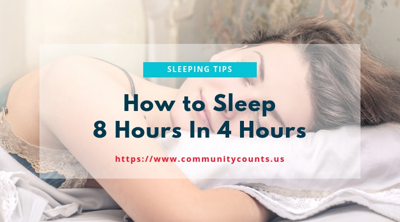How To Get 8 Hours Of Sleep In 4 Hours And Stay Productive