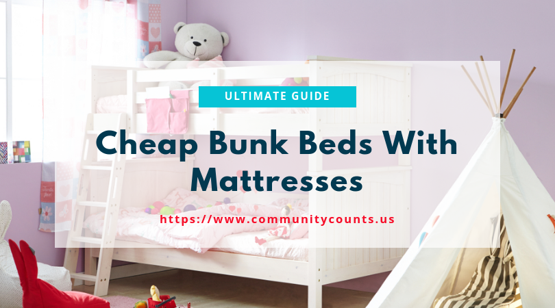 Cheap Bunk Beds With Mattress Ultimate Buyer S Guide